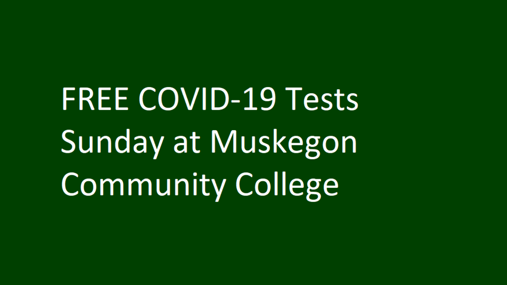 FREE COVID-19 Tests Sunday at Muskegon Community College